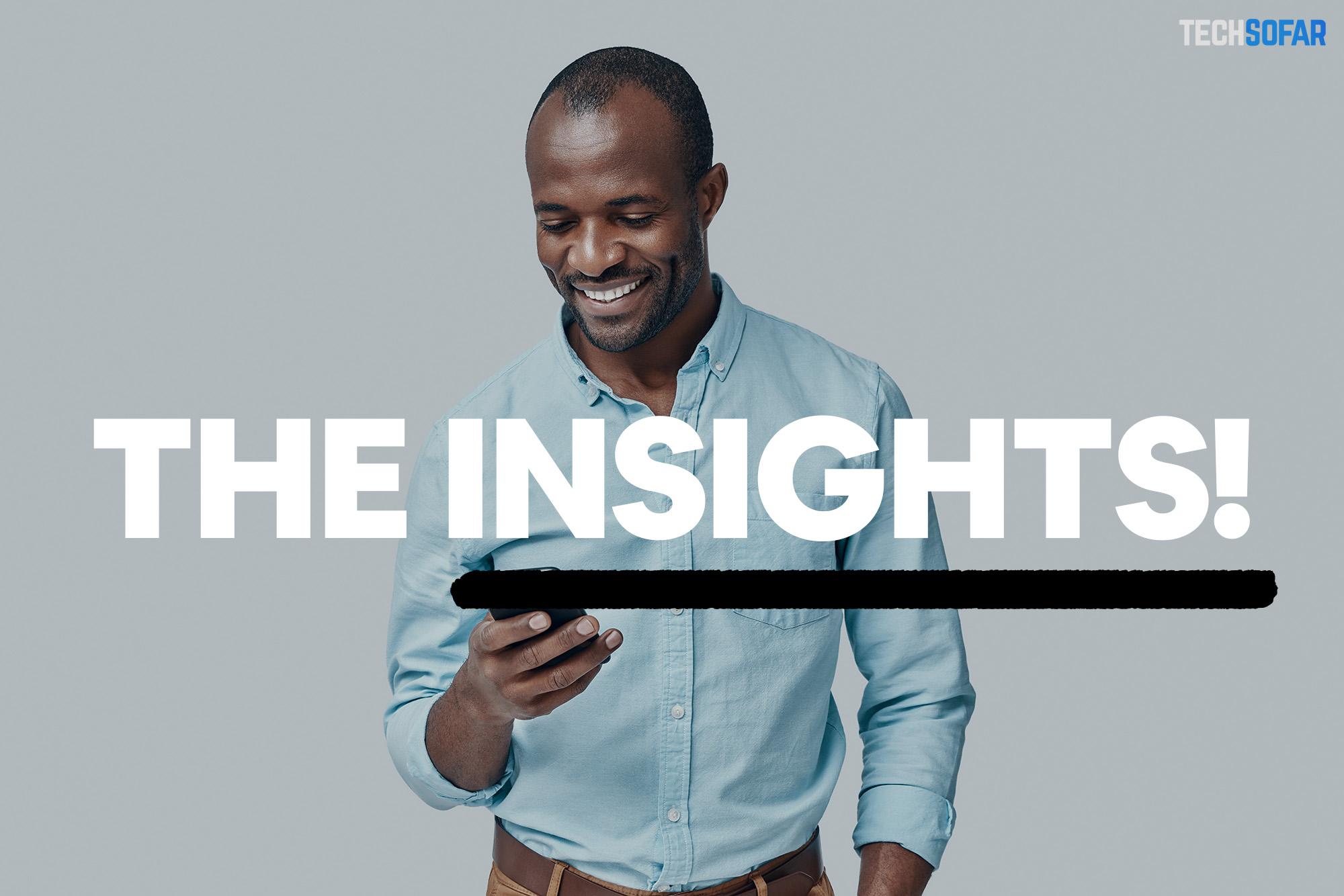 The Insights!   TechSoFar