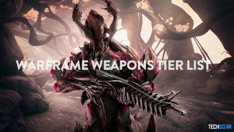 Warframe Weapons Tier List